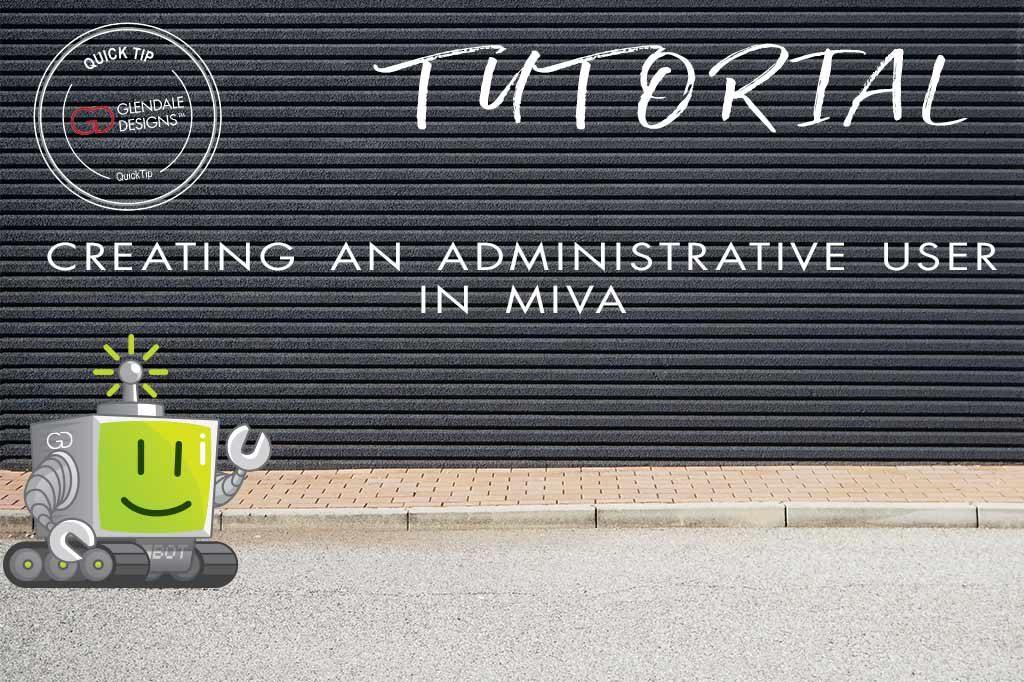 Creating an Admin User in Miva