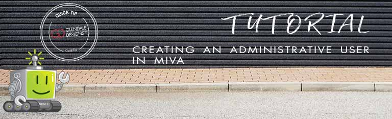 Creating an Admin User in Miva