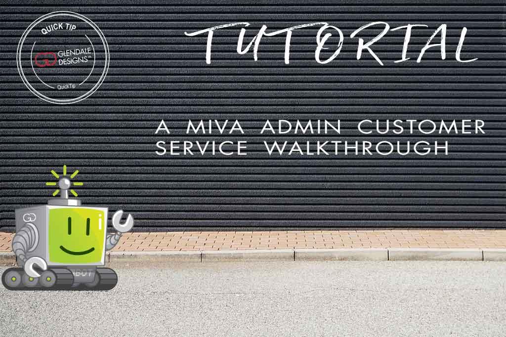 Miva Admin Customer Service Walkthrough