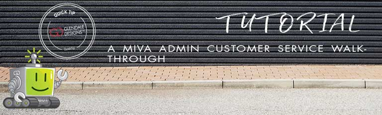 Miva Admin Customer Service Walkthrough