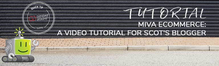 Miva Scot's Blogger Tutorial