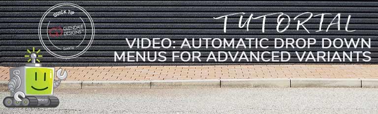 Auto Drop Down Menus for Advanced Variants