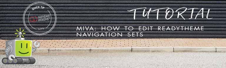 Edit Miva ReadyTheme Navigation Sets