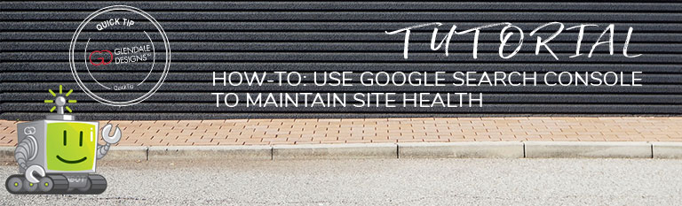 Use Google Search Console to Maintain Site Health