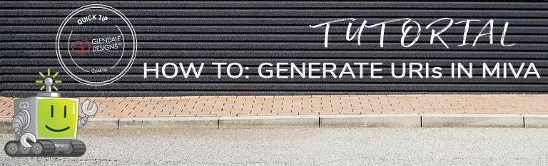 How To Generate URIs in Miva