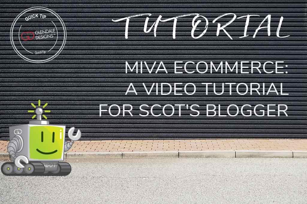 Miva Scot's Blogger Tutorial